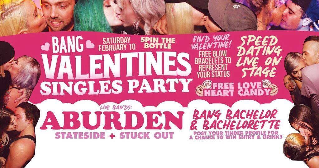 Press flyer image BANG PRESENTS - VALENTINES SINGLES PARTY - SATURDAY 10 FEBRUARY, 2018